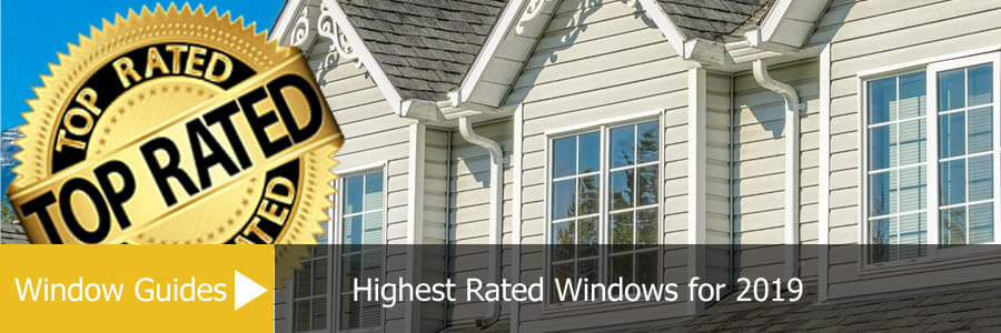 Highest Rated Windows for 2019