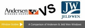 Comparing Jeld Wen Vs Andersen Windows Cost, Prices & Series