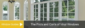 A Comprehensive Guide for the Pro's and Con's of Vinyl Windows