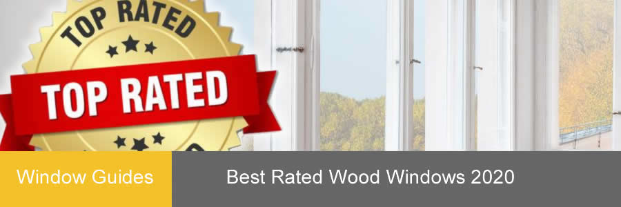 Comparing the Best Wood Windows, Replacement and New Construction for 2020